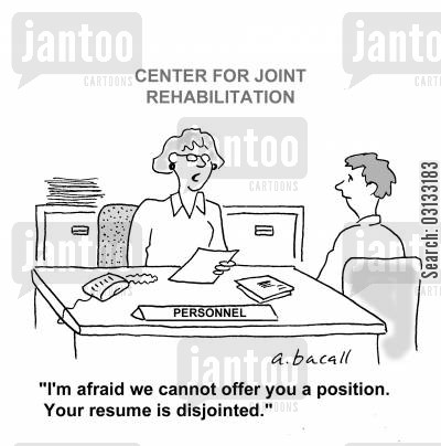job offer cartoon humor: 'I'm afraid we cannot offer you a position. Your resume is disjointed.'