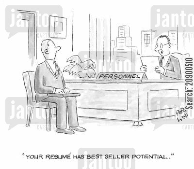 bestsellers cartoon humor: 'Your resume has bestseller potential.'