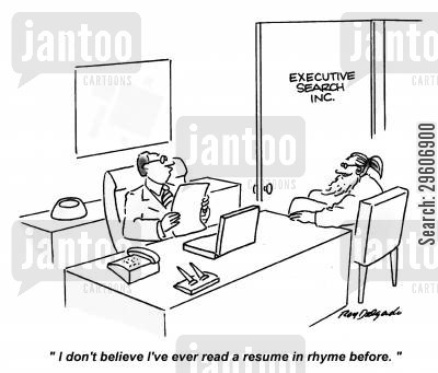 rhyme cartoon humor: 'I don't believe I've ever read a resume in rhyme before.'
