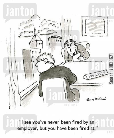 bullet cartoon humor: 'I see you've never been fired by an employer, but you have been fired at.'