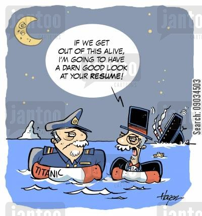 titanic cartoon humor: 'If we get out of this alive, I'm going to have a darn good look at your resume.'