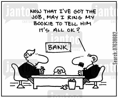 bookie cartoon humor: 'Now that I got the job, may I ring my bookie to tell him it's all ok?'