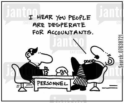 desperations cartoon humor: 'I hear you people are desperate for accountants.'