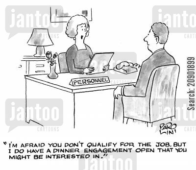 job qualifications cartoon humor: 'I'm afraid you don't qualify for the job. But I do have a dinner engagement open that you might be interested in.'