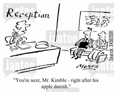 phrasing cartoon humor: You're next, Mr. Kimble - right after his apple danish.