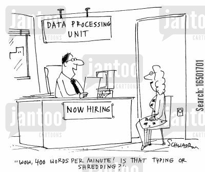data processing cartoon humor: 400 words per minute! Is that typing or shredding?