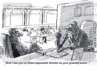 opposable thumbs cartoon humor: 'And I see you've listed opposable thumbs as your greatest asset...'