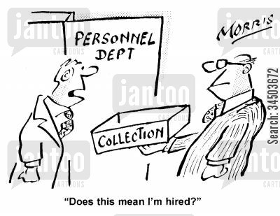 personnel dept cartoon humor: Does this mean I'm hired?