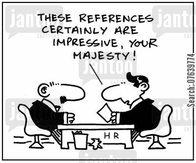 imposter cartoon humor: 'These references certainly are impressive, your majesty.'