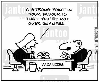 personnel department cartoon humor: 'A strong point in your favour is that you're not over qualified.'