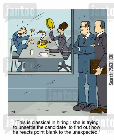 aptitude cartoon humor: This is classical in hiring: she's trying to unsettle the candidate to find out how he reacts point blank to the unexpected.