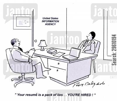 applies cartoon humor: 'Your resume is a pack of lies.. YOU'RE HIRED!'