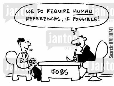 job agency cartoon humor: 'We do require human references, if possible!'