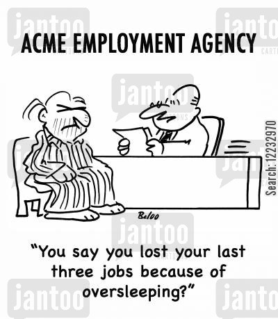 overslept cartoon humor: 'You say you lost your last three jobs because of oversleeping?'