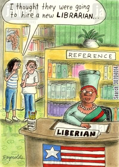 liberians cartoon humor: 'I thought they were going to hire a new librarian.'