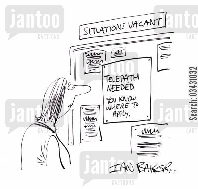 mindreading cartoon humor: Telepath needed - You know where to apply.