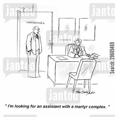 employs cartoon humor: 'I'm looking for an assistant with a martyr complex.'