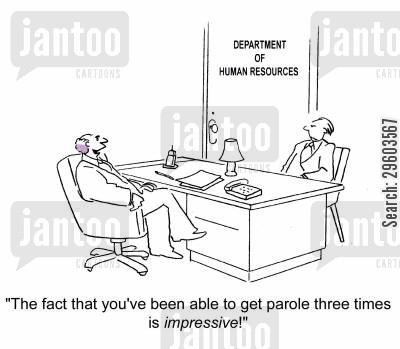 impresses cartoon humor: 'The face that you've been able to get parole three times is impressive!'