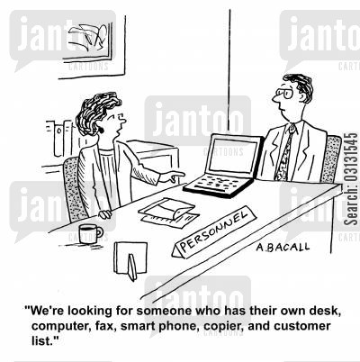 copier cartoon humor: We're looking for someone who has their own desk, computer, fax, smart phone, copier, and customer list.