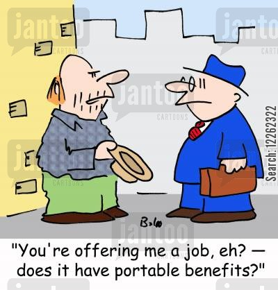 job benefits cartoon humor: 'You're offering me a job, eh? -- does it have portable benefits?'