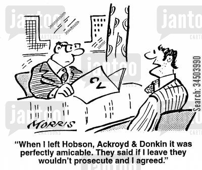 prosecutions cartoon humor: When I left Hobson, Ackroyd & Donkin it perfectly amicable. They said if I leave they wouldn't prosecute and I agreed.