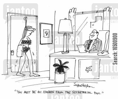 secretarial pool cartoon humor: You must be Ms. Edgren from the secretarial pool.