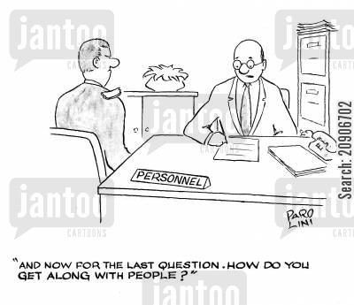 negativity cartoon humor: 'And now for the last question. How do you get along with people?'
