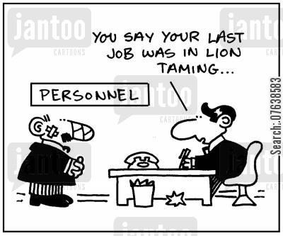 lion tamer cartoon humor: 'You say your last job was in lion taming.'