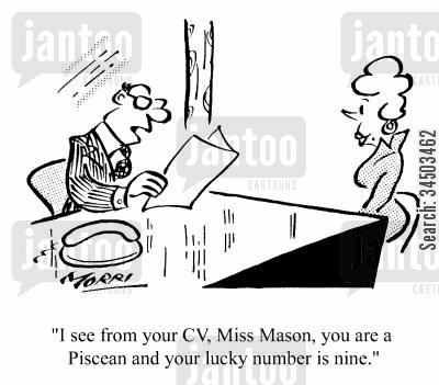 attributes cartoon humor: I see from your CV, Miss Mason, you are a Piscean and your lucky number is nine.