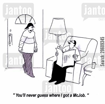 depress cartoon humor: 'You'll never guess where I got a McJob.'