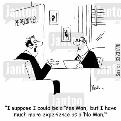 no man cartoon humor: 'I suppose I could be a 'Yes Man,' but I have much more experience as a 'No Man.''