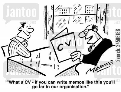 curriculum vitaes cartoon humor: 'What a CV - if you can write memos like this you'll go far in our organisation.'