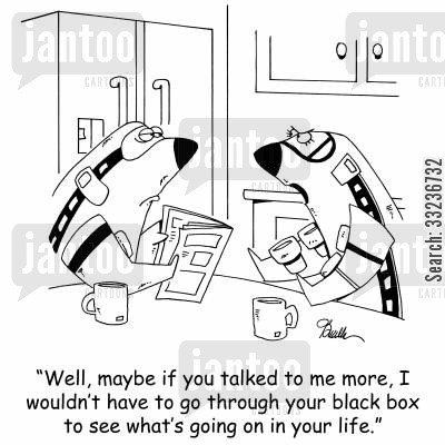 black boxes cartoon humor: 'Well, maybe if you talked to me more, I wouldn't have to go through your black box to see what's going on in your life.'