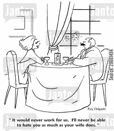 antipathy cartoon humor: 'It would never work for us. I'll never be able to hate you as much as your wife does.'