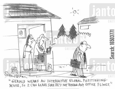 office fling cartoon humor: 'Gerald wears an interactivre global positioning device, so I can make sure he's not having any office flings.'