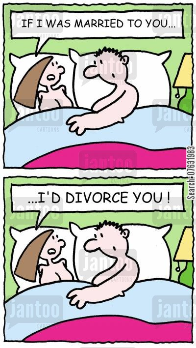 making love cartoon humor: If I was married to you...I'd divorce ou.