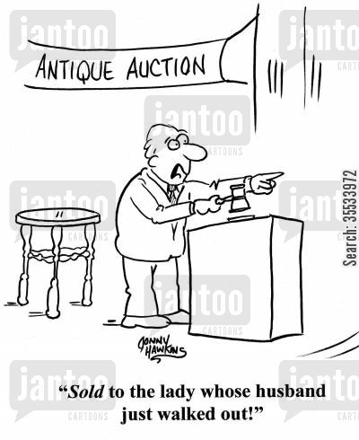 estate sales cartoon humor: Auctioneer: 'Sold to the lady whose husband just walked out!'