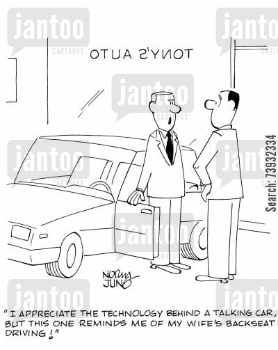 car dealer cartoon humor: 'I aapreciate the technology behind a talking car, but this one reminds me of my wife's backseat driving!'