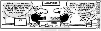 fair settlement cartoon humor: If I wanted a fair settlement I wouldn't have hired you.