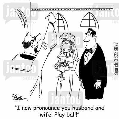 baseball metaphor cartoon humor: 'I now pronounce you husband and wife. Play ball!'