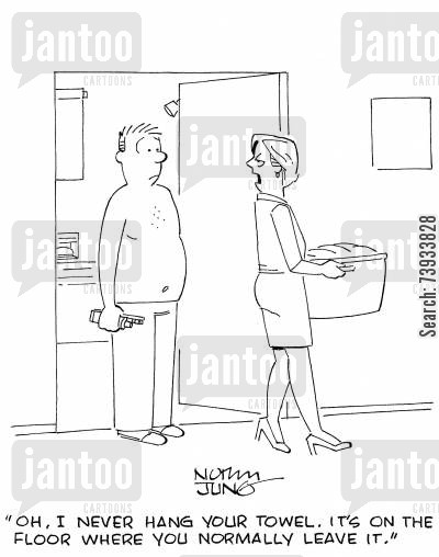 laundry days cartoon humor: 'Oh, I never hang your towel. It's on the floor where you normally leave it.'