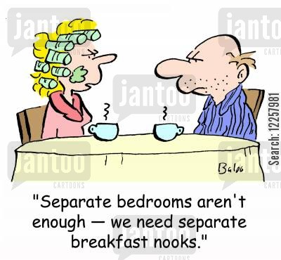 separate bedroom cartoon humor: 'Separate bedrooms aren't enough -- we need separate breakfast nooks.'