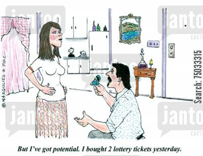 lotteries cartoon humor: 'But I've got potential. I bought 2 lottery tickets yesterday.'