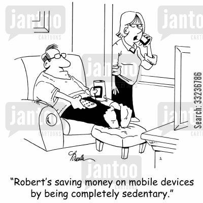 sedentary cartoon humor: 'Robert's saving money on mobile devices by being completely sedentary.'