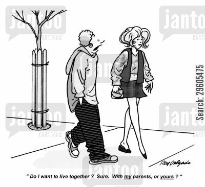 live cartoon humor: 'Do I want to live together? Sure. With my parents, or yours?'