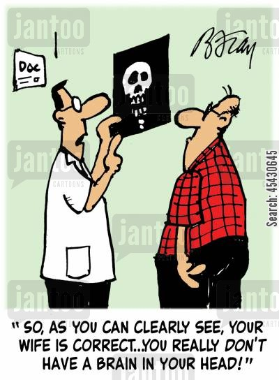 brain surgery cartoon humor: 'So, as you clearly can see, your wife is correct...you really don't have a brain in your head!'
