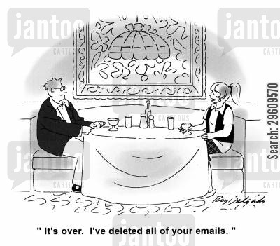 recorded cartoon humor: 'It's over. I've deleted all of your emails.'