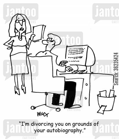 breaking-up cartoon humor: I'm divorcing you on grounds of your atuobiography.