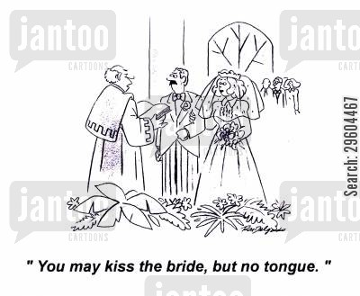 kiss cartoon humor: 'You may kiss the bride, but no tongue.'