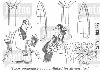 hot linked cartoon humor: 'I now pronounce you hot-linked for all eternity.'